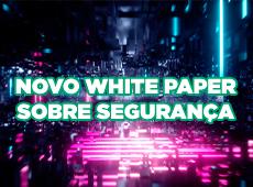 Novo White Paper sobre segurança