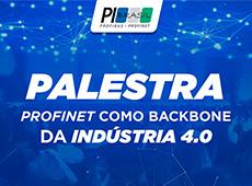 PROFINET como Backbone da Indústria 4.0 é tema de palestra na Semana Nacional de C&T
